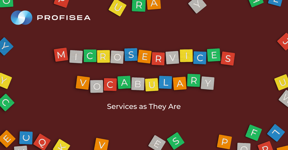 Microservices Vocabulary: Services as They Are