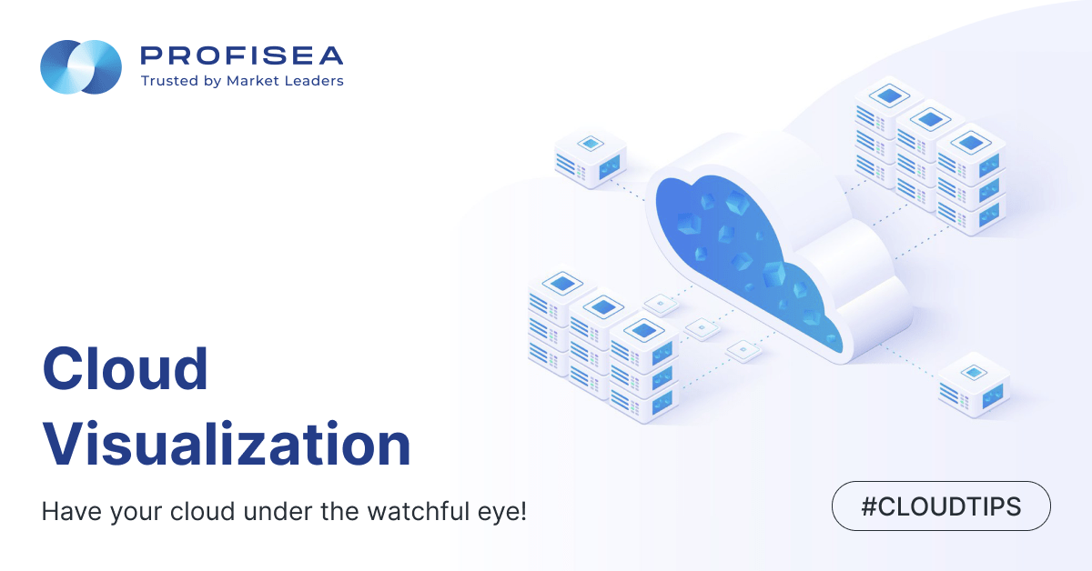 Cloud visualization. Have your cloud under the watchful eye!