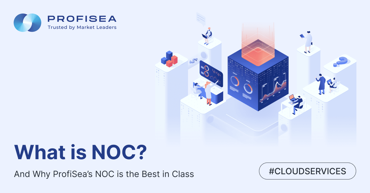 What is NOC And Why ProfiSea's NOC is the Best in Class
